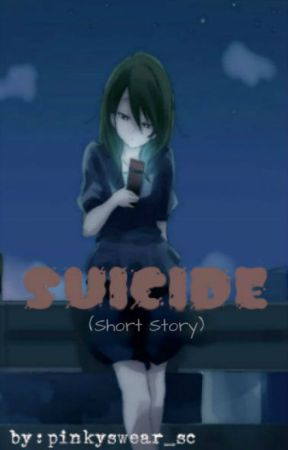 Suicide (Short Story) by pinkyswear_sc
