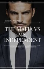 The Mafia vs Ms. Independent  by Afrodite107