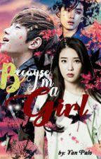 Because I'm A Girl [Original] by YanPalo