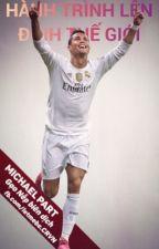 Cristiano Ronaldo - Hành trình lên đỉnh thế giới by Galga1912