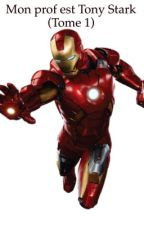Mon prof est Tony Stark (Tome 1) by leacavalieri3