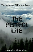 the perfect life by kirstyrobyn