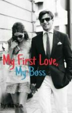 My First Love, My Boss by bbbuul