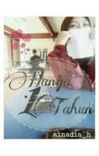 Hanya Satu Tahun by ainadia_h
