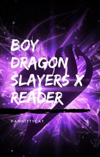 Fairy tail boy dragon slayers x reader