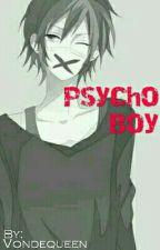 Psycho Boy [TAMAT] by vondequeen
