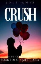 Crush ( Book 1 of crush trilogy) by Jolliants