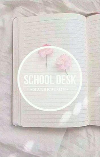 School desk 》L.S.
