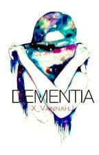 Dementia by X_VannahJ