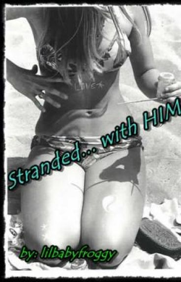 Stranded... With Him!