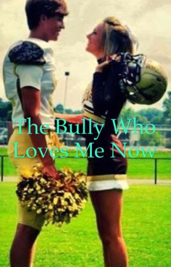 The Bully Who Loves Me Now (hayesgrier)
