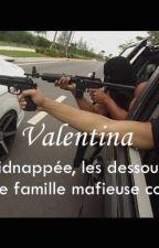 Valentina : Kidnappée, violée, les dessous d'une famille mafieuse Corse. by AmorettiValentina