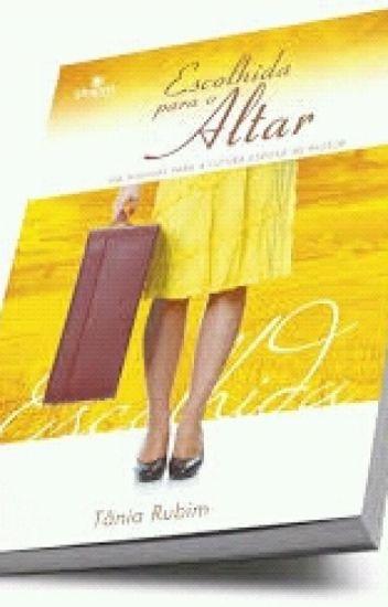 Escolhida para o Altar - Tania Rubim