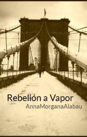 Rebelión a Vapor by AnnaMorganaAlabau