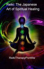 Reiki: The Japanese Art of Spiritual Healing by ReikiTherapyPontlliw