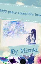1000 paper cranes for luck by mizuki_87