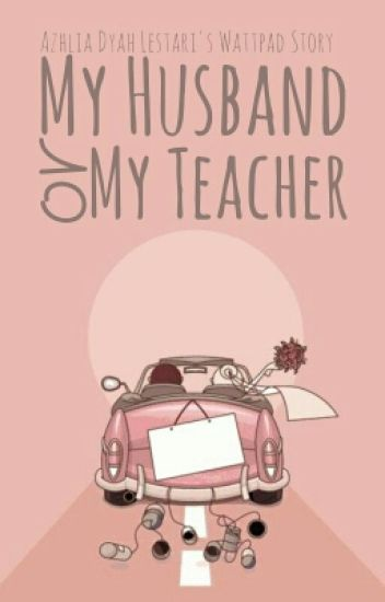 My Husband Or My Teacher