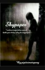 """Skypaper"" by pipitsimatupang"
