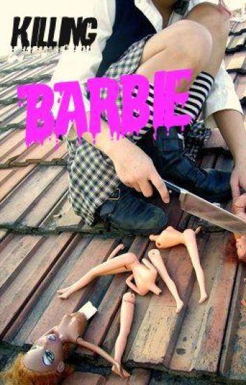Killing Barbie...