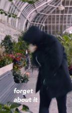 FORGET ABOUT IT / MALUM by PukeLikeLuke