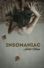 INSOMANIAC by NabilahOthman899