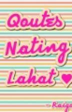 Qoutes Nating Lahat ♥ by Raigop