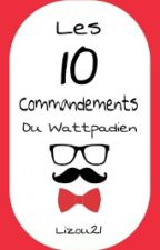 Les 10 commandements du Wattpadien by Lizou21