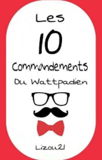 Les 10 commandements du Wattpadien