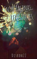 Entre Páginas Y Renglones by Disron22