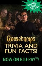 Goosebumps Trivia by GoosebumpsMovie