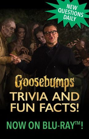 Goosebumps Trivia by GoosebumpsMovie