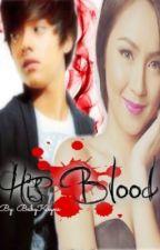 His Blood (KathNiel Fan Fiction) by LilmissBellawriter