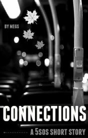 Connections (5SOS short story) by ashtons_alpaca