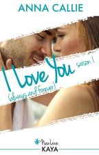 I Love You (Always And Forever) Édité Chez Kaya Editions Le 25 Janvier 2018 by angeldream90210