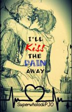 I'll Kiss the Pain Away (Leico/Valdangelo) by SuperwholockPJO