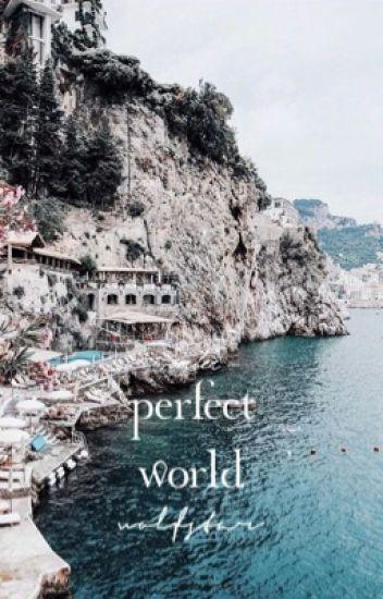 PERFECT WORLD ⚡ wolfstar