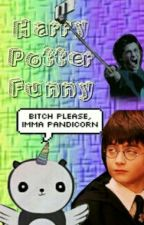 Harry Potter|Funny by SlytherinPrincess27