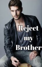 Reject my Brother (boyxboy) by jffhhdghd