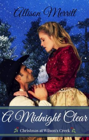 A Midnight Clear (Christmas at Wilson's Creek) by AllisonMerritt