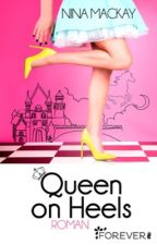 Queen on Heels XXL Leseprobe zum Buch by NinaMacKay