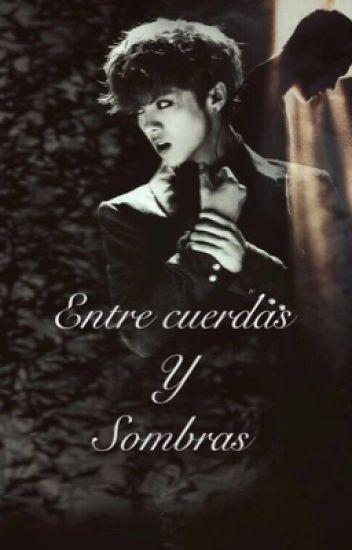 Entre cuerdas y sombras (Hunhan)/ (Baekyeol)