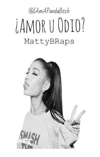¿Amor u Odio? | MattyB.