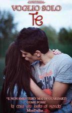 Voglio solo te  by _MissDallas__