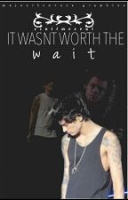 Wasn't Worth The Wait by ziallmesoul