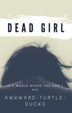 Dead Girl by AwkwardTurtleDucks