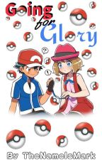 Going for Glory ;; An Amourshipping Fanfiction by TheNameIsMark
