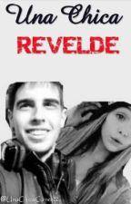 Una chica Revelde {Alexby y Tu} by LaChicaGamer22