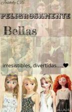 Peligrosamente Bellas by JashelyCE