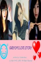 Gwiyomi Love Story? by CLsakuraloves