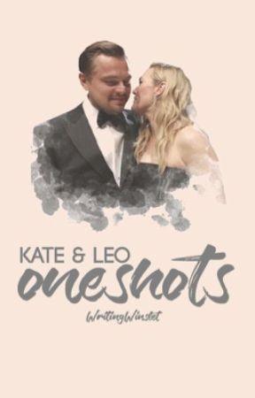Kate & Leo Oneshots by WritingWinslet